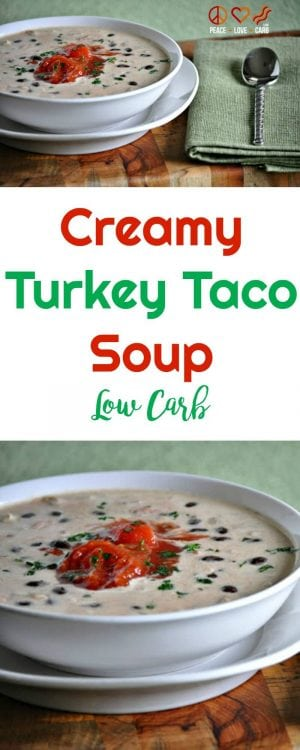 Creamy Turkey Taco Soup | Peace Love and Low Carb