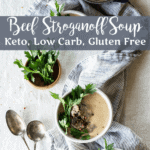 Low Carb Keto Beef Stroganoff Soup | Peace Love and Low Carb