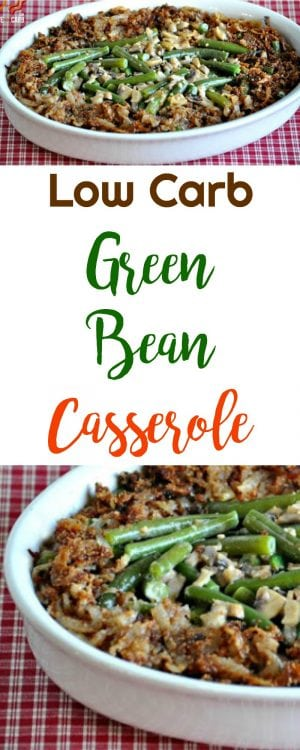 Low Carb Green Bean Casserole | Peace Love and Low Carb