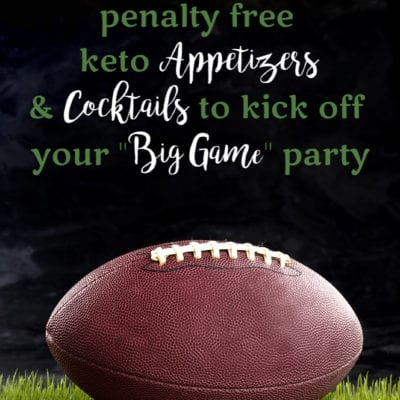 """50 Penalty Free Keto Appetizers to Kick Off Your """"Big Game"""" Party 