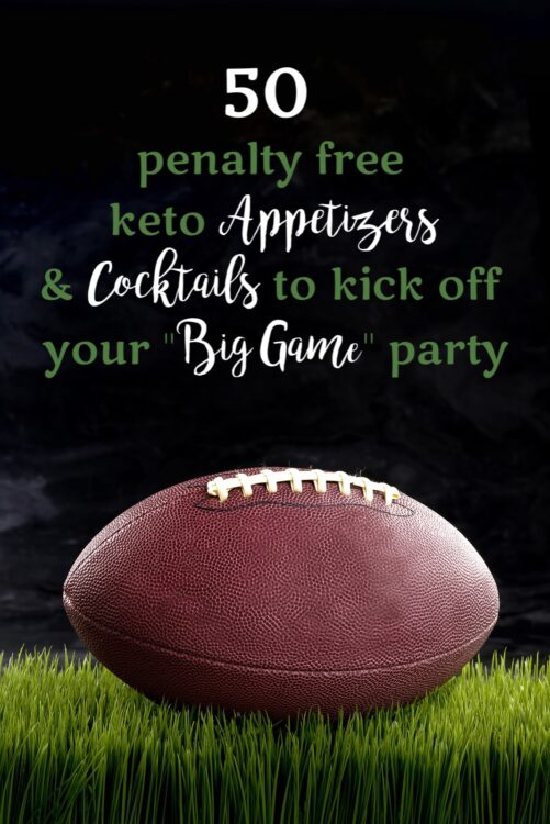 "50 Penalty Free Keto Appetizers to Kick Off Your ""Big Game"" Party 