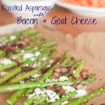 Roasted Asparagus with Bacon and Goat Cheese
