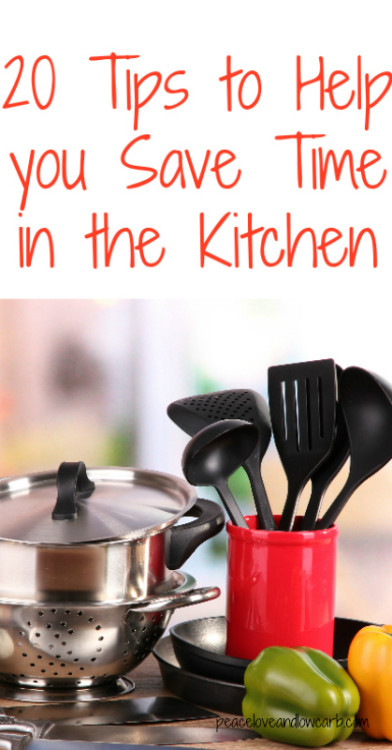 20 Tips to Help You Save Time in the Kitchen