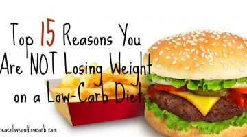 Top 15 Reasons You Are Not Losing Weight on a Low-Carb Diet