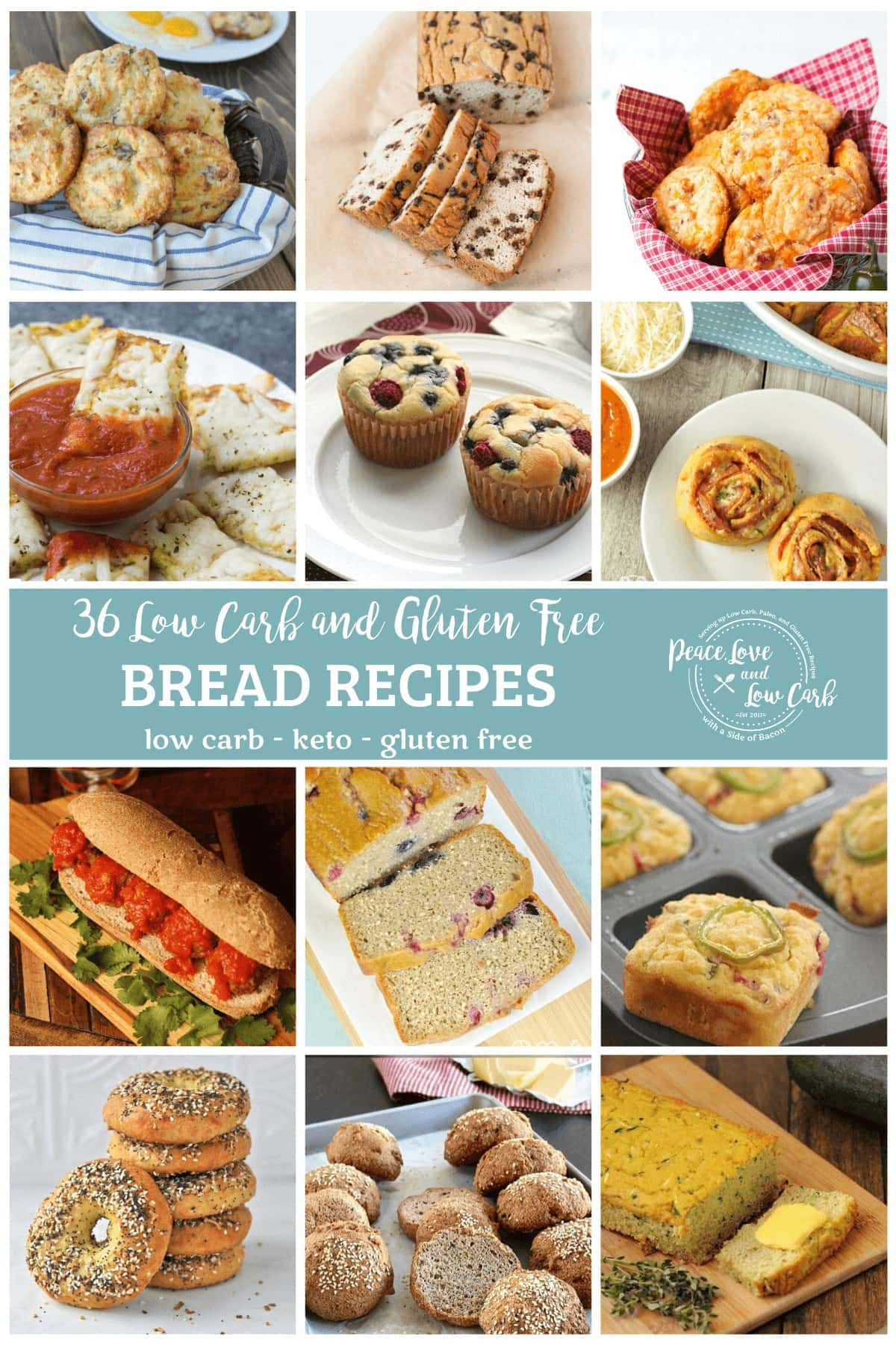 "A collage of 12 different low carb bread recipes featured within the post, all centered within an individual square, with a light teal banner across the middle of the image. The title of the post is written in script ""36 Low Carb and Gluten Free,"" with ""BREAD RECIPES"" in caps, and ""low carb - keto - gluten free"" on the bottom line of text. To the right on the teal banner is the Peace Love and Low Carb logo."