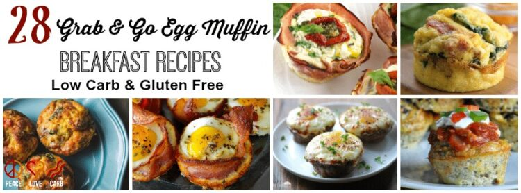 28 Grab & Go Egg Muffin Breakfast Recipes Low Carb & Gluten Free | Peace Love and Low Carb
