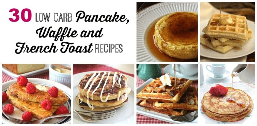 30 Low Carb Pancake, Waffle and French Toast Recipes  | Peace Love and Low Carb