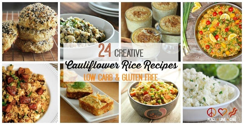 24 Creative Cauliflower Rice Recipes - Low Carb, Gluten Free | Peace Love and Low Carb