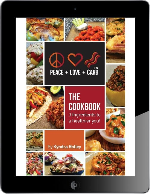 Peace Love and Low Carb - The Cookbook - 3 Ingredients to a Healthier You! Cookbook
