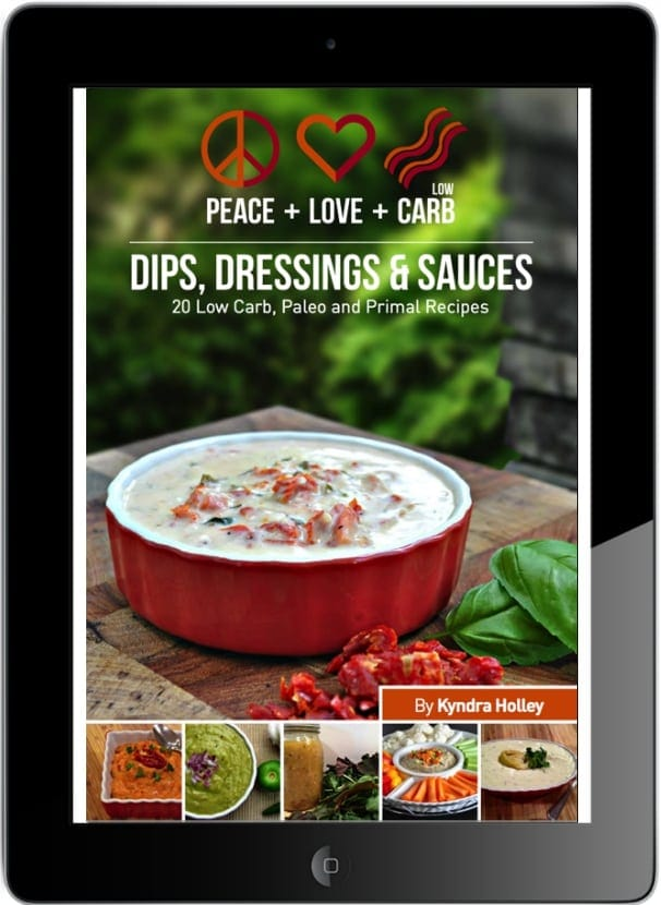 Peace Love and Low Carb - Dips Dressing and Sauces ebook