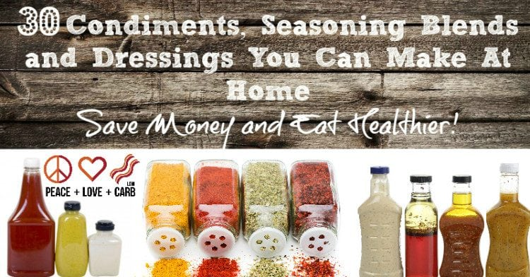 30 Low Carb and Gluten Free Condiments Seasoning, and Dressings | Peace Love and Low Carb