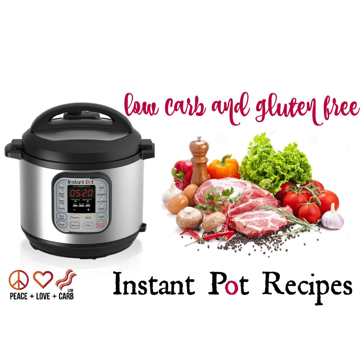 20 Low Carb and Gluten Free  Instant Pot Recipes | Peace Love and Low Carb