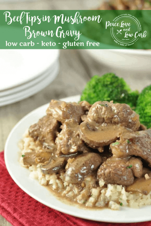 These Low Carb Beef Tips in Mushroom Brown Gravy are tender and delicious and the pan sauce makes a fantastic gravy for cauliflower mash.