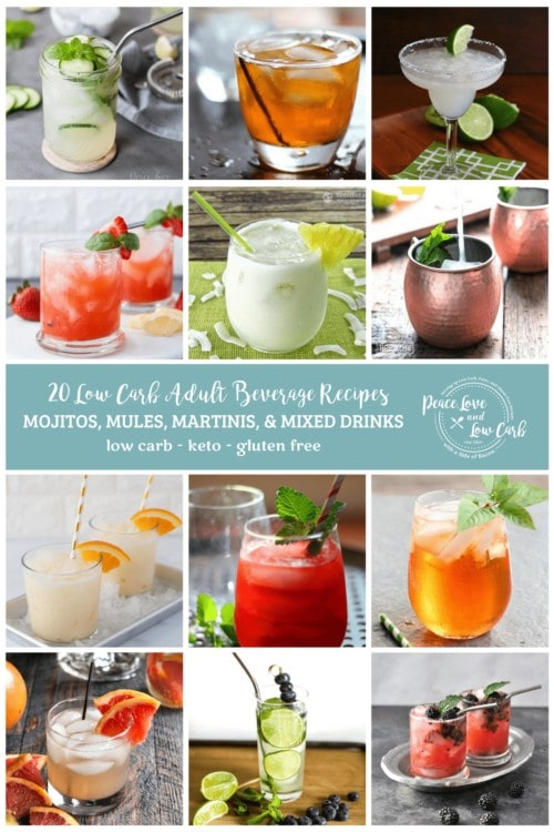 "Collage image with 12 different photos of low carb adult beverages, each in a square, with a light teal banner across the middle of the image. Script text across the banner reads ""20 Low Carb Adult Beverage Recipes"" on one line, with a second line of bold caps text reading ""MOJITOS, MARTINIS, & MIXED DRINKS"" and a third line of text, all lower case ""low carb - keto - gluten free."" On the right side of the banner is the Peace Love and Low Carb Logo"