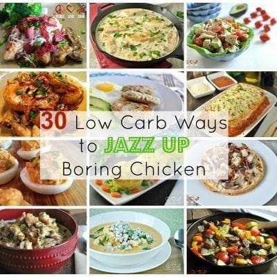 30 Low Carb Ways to Jazz Up Boring Chicken | Peace Love and Low Carb