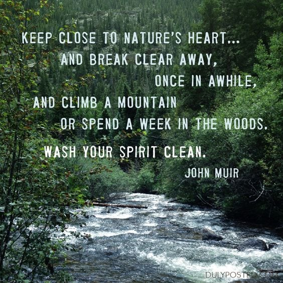 Keep Close to Nature's Heart...