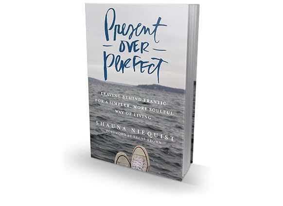 Present Over Perfect - By Shauna Neiquist | Peace Love and Low Carb