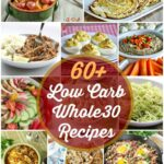 60 Low Carb Whole30 Recipes | Peace Love and Low Carb