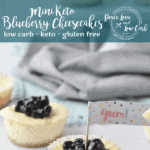 Mini Keto Blueberry Cheesecakes. All of the amazing flavor of a low carb cheesecake recipe, in a mini, bite size.