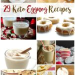 29 Keto Eggnog Recipes | Peace Love and Low Carb
