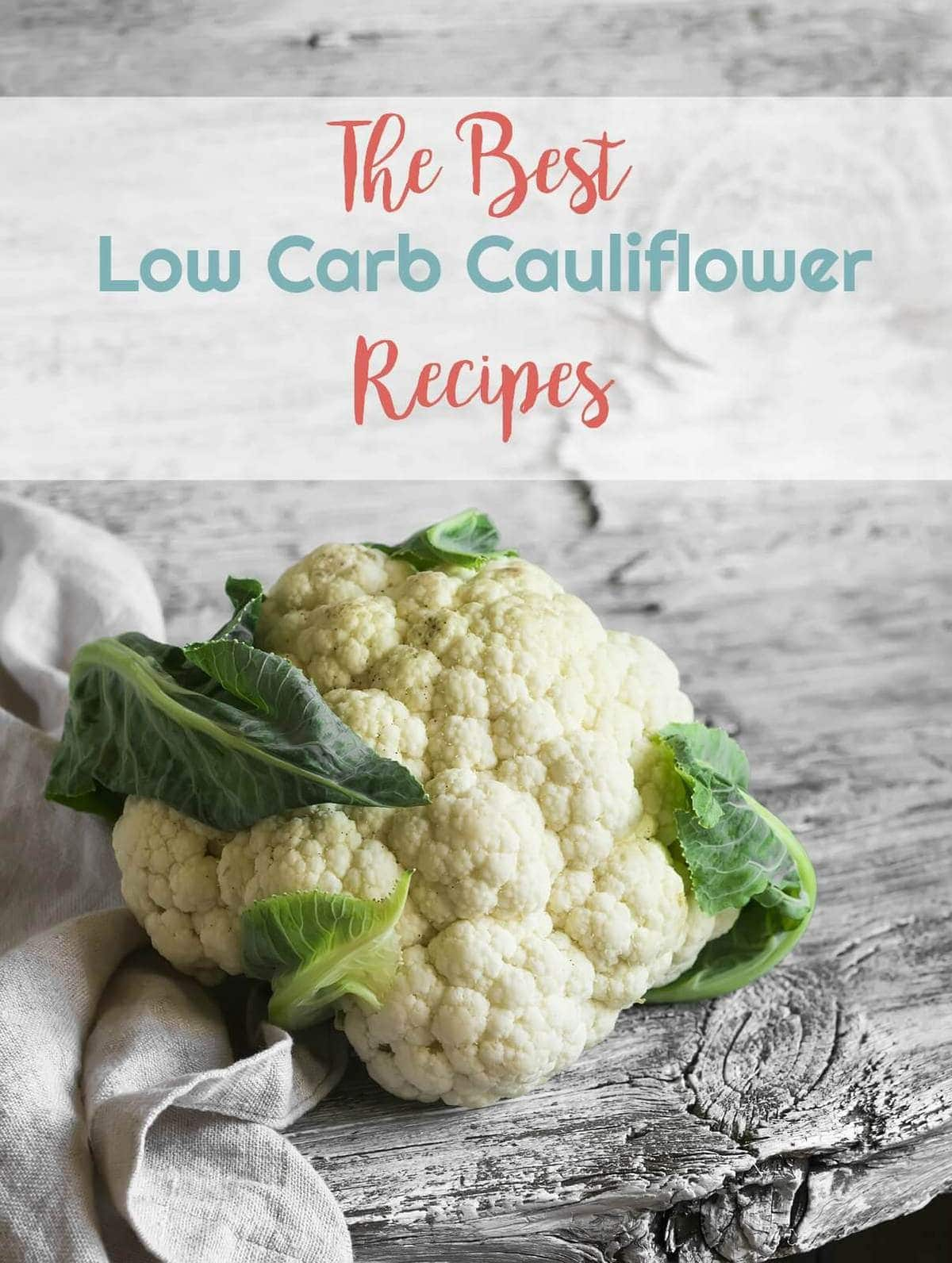 The Best Low Carb Cauliflower Recipes | Peace Love Low Carb