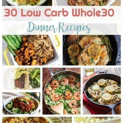 30 Low Carb Whole30 Dinner Recipes