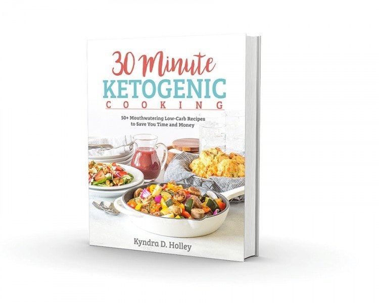 30 Minute Ketogenic Cooking By Kyndra Holley