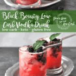 Black Beauty – This Black Pepper Blackberry Low Carb Vodka Drink is delightfully refreshing and surprisingly low in carbs. It is destined to become your new favorite summertime cocktail.