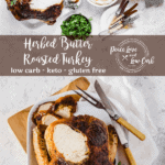 Herbed Butter Roasted Turkey | Peace Love and Low Carb