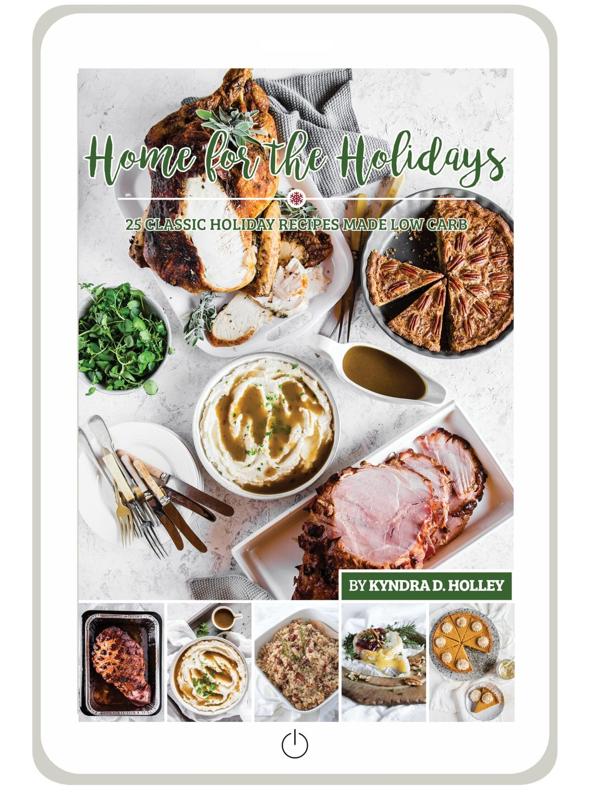 The Home for the Holidays eBook features 25 low carb holiday recipes. All of your favorite classics, recreated in healthier versions.