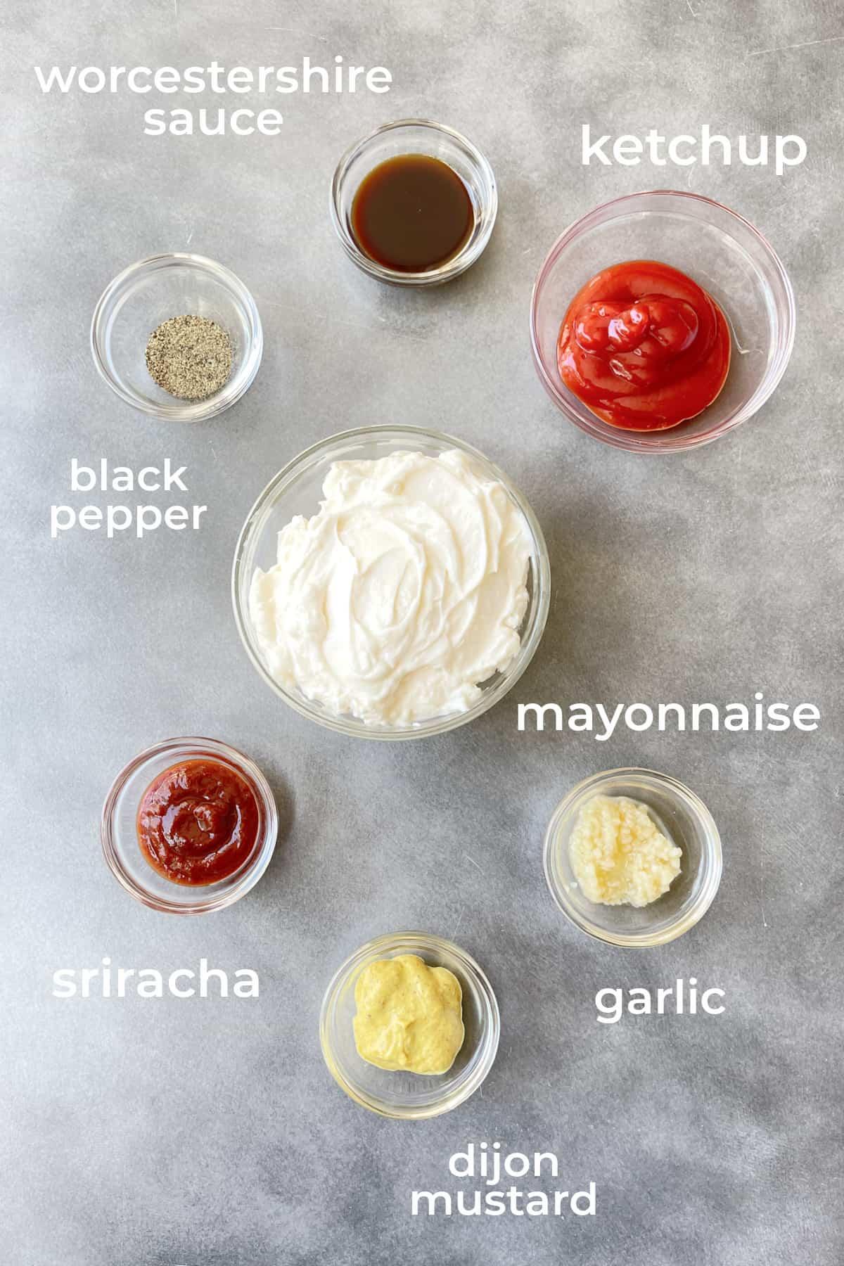 ingredients for burger sauce - mayo, ketchup, dijon, sriracha, garlic, Worcestershire sauce, pepper
